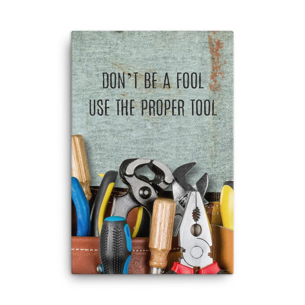 Safety Fool - Canvas Canvas Inspire Safety 24×36