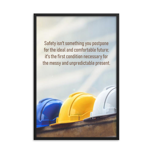 Never Postpone Safety - Framed Framed Inspire Safety 24×36