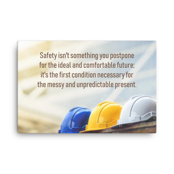 Never Postpone Safety - Canvas Canvas Inspire Safety 24×36