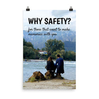 A workplace safety poster showing a couple sitting on some rocks overlooking a river with a mountainous landscape in the background with the slogan why safety? for those that want to make memories with you.