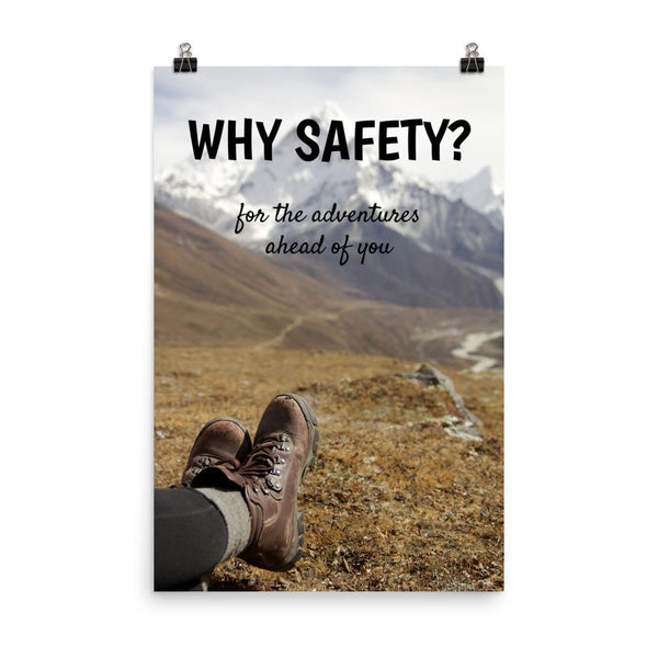 A workplace safety poster showing a close up of someone's feet wearing hiking boots with a mountainous landscape in the background with the slogan why safety? for the adventures ahead of you.