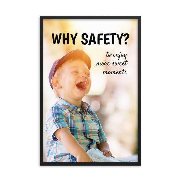 A workplace safety poster showing a young child laughing and smiling with whimsical camera flares around and the slogan why safety? to enjoy more sweet moments.