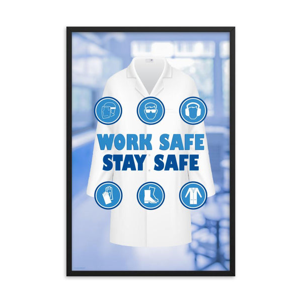 A workplace safety poster showing a blurred blue tinted lab in the background with a bright white lab coat and different blue infographic bubbles of PPE around the slogan work safe, stay safe.