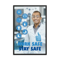 Work Safe, Stay Safe - Framed Framed Inspire Safety