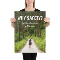 A workplace safety poster showing a woman in full hiking gear, wearing a large backpack, about to start off on a trail that cuts through a large and dense forest with the slogan why safety? for the adventures yet to come.