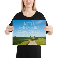 Safety Is A Journey - Premium Safety Poster Poster Inspire Safety 12×16