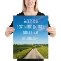 Safety Is A Journey - Premium Safety Poster Poster Inspire Safety 16×20