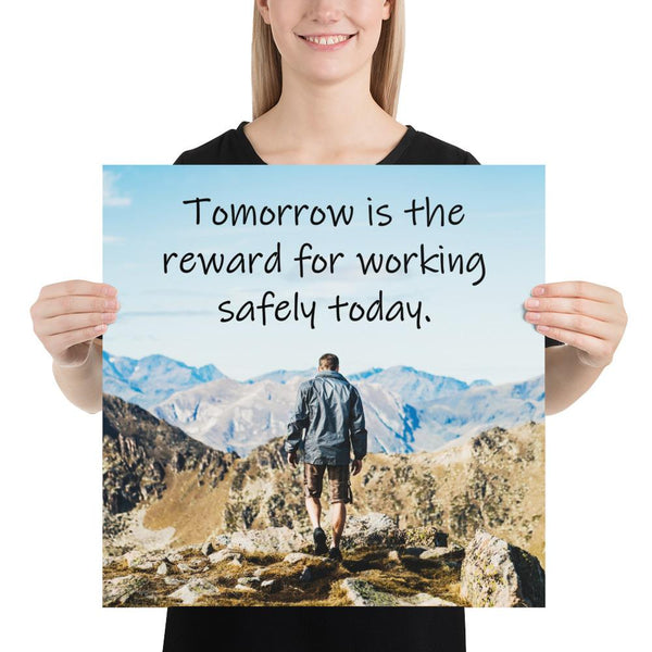 Tomorrow's Reward - Premium Safety Poster Poster Inspire Safety 18×18