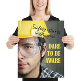 Dare to be Aware - Premium Safety Poster - 2 Inspire Safety 16×20