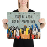 Safety Fool - Premium Safety Poster Poster Inspire Safety 16×20