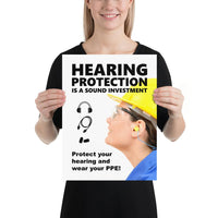 An ear safety poster showing a close up of a woman's profile wearing a yellow hard hat, ear plugs and safety glasses with a safety slogan and infographics of hearing PPE all around her.