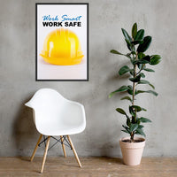 Work Smart Work Safe - Framed Safety Posters