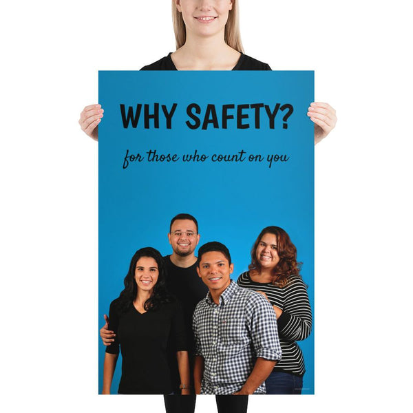 A workplace safety poster showing a family of four posing and smiling with the slogan why safety? for those who count on you.