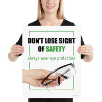 Don't Lose Sight - Premium Safety Poster Poster Inspire Safety 16×20