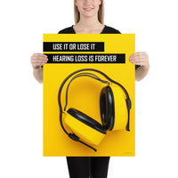 Hearing Loss is Forever - Premium Safety Poster Poster Inspire Safety 18×24