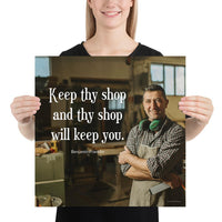 A safety poster showing a worker in a woodshop smiling with his apron and ear muffs with the quote keep thy shop and thy shop will keep you by Benjamin Franklin.