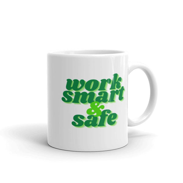 Work Smart & Safe - Ceramic Mug