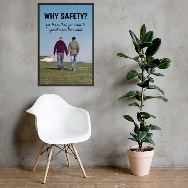 Why Safety - Framed Framed Inspire Safety 24×36