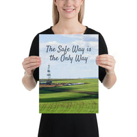 A safety poster showing an oil rig in a beautiful landscape scene of a field with vivid green grass and a bright blue sky with the slogan the safe way is the only way.