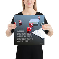 Gambling On Safety - Premium Safety Poster Poster Inspire Safety 14×14