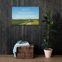 Safety Is A Journey - Canvas Canvas Inspire Safety