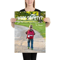 A workplace safety poster showing a little boy walking to school on a gravel trail in the country while wearing a backpack with the slogan why safety? for the ones expecting you to be there.