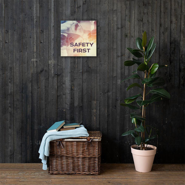 Safety First - Canvas Canvas Inspire Safety 16×16