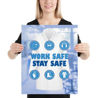 Work Safe, Stay Safe - Premium Safety Poster Poster Inspire Safety 16×20