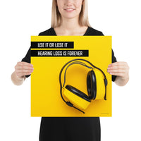 Hearing Loss is Forever - Premium Safety Poster Poster Inspire Safety 16×16