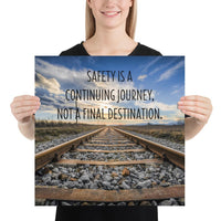 Safety Is A Journey - Premium Safety Poster Poster Inspire Safety