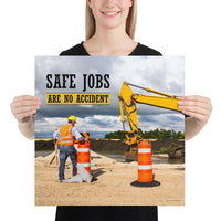 A safety poster showing a construction worker on a worksite outside with a big excavator in the background and the slogan safe jobs are no accident against the bright blue sky.