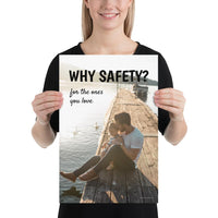 A workplace safety poster showing a man holding his young child on a pier and feeding ducks with the slogan why safety? for the ones you love.