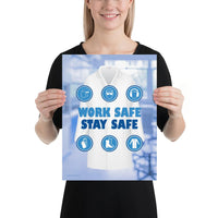 Work Safe, Stay Safe - Premium Safety Poster Poster Inspire Safety 12×16