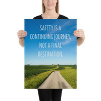 Safety Is A Journey - Premium Safety Poster Poster Inspire Safety 18×24