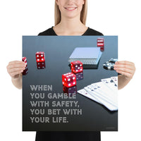 Gambling On Safety - Premium Safety Poster Poster Inspire Safety