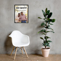 Why Safety - Framed Framed Inspire Safety 18×24
