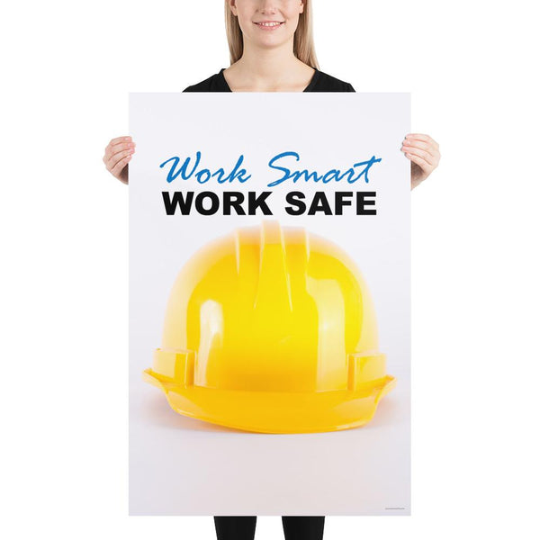 Work Smart Work Safe - Premium Safety Poster
