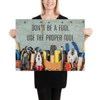 Safety Fool - Premium Safety Poster Poster Inspire Safety 18×24