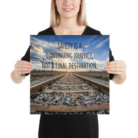 Safety Is A Journey - Premium Safety Poster Poster Inspire Safety 16×16
