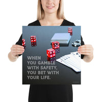 Gambling On Safety - Premium Safety Poster Poster Inspire Safety 16×16