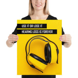 Hearing Loss is Forever - Premium Safety Poster Poster Inspire Safety 16×20