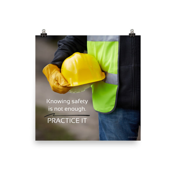 Knowing Safety Isn't Enough - Premium Safety Poster