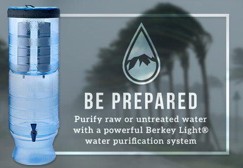 Be Prepared - Berky Light - Epic Water System