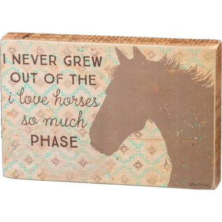 Box Sign - I Love Horses So Much Phase
