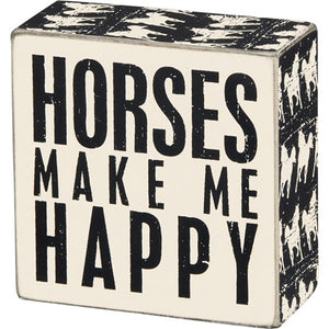 Box Sign- Horses Make Me Happy