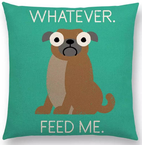 Whatever Feed Me Pug Pillow Cover