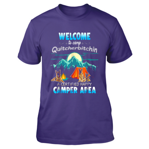 Welcome To Camp Quitcherbitchin A Certified Happy Camper Area T Shirts