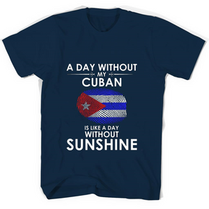A Day With Out My Cuban Is Like A Day Without Sunshine T Shirts-New Wave Tee