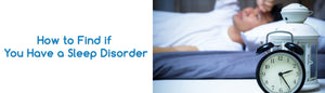 How to Find if You Have a Sleep Disorder