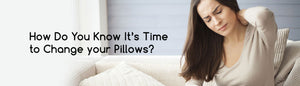 How Do You Know It's Time to Change your Pillows?